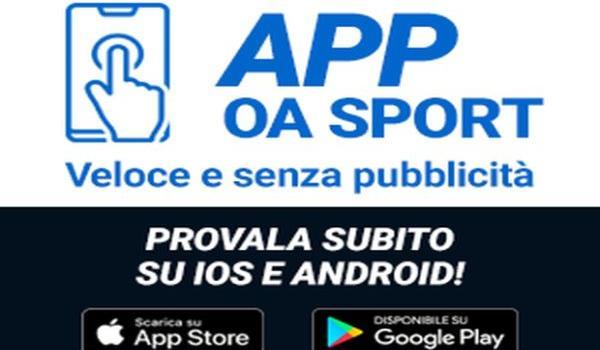 Nasce la APP di OA Sport: veloce, dinamica e…senza pubblicità!