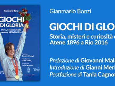 Giochi di Gloria, la storia completa delle Olimpiadi. Un libro di Gianmario Bonzi, a cura di OA Sport